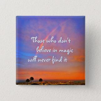 """Believe in magic"" quote rainbow sunrise photo Pinback Button"