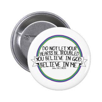Believe In Me (John 14:1 NIV) Button