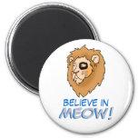 Believe in MEOW! Fridge Magnet