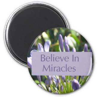 Believe In Miracles Magnet