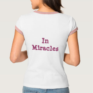 BELIEVE... in Miracles T-Shirt