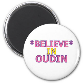 Believe in Oudin 2 Inch Round Magnet