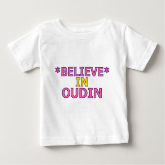 Believe in Oudin Baby T-Shirt