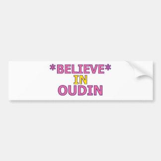 Believe in Oudin Car Bumper Sticker