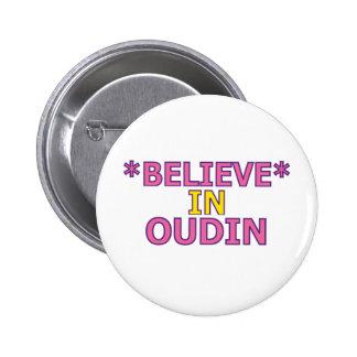 Believe in Oudin Pinback Button