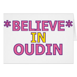 Believe in Oudin Greeting Card