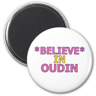 Believe in Oudin Fridge Magnets