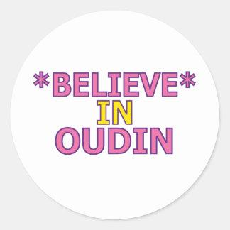 Believe in Oudin Sticker
