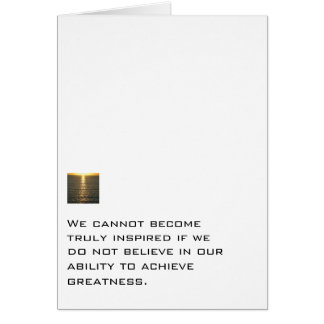 Believe In Our Ability To Achieve Greatness Card