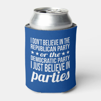 Believe in Parties   Funny Political Blue & White Can Cooler
