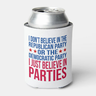 Believe in Parties | Funny Political Can Cooler