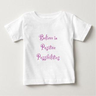 Believe in Positive Possibilities Baby T-Shirt
