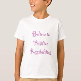 Believe in Positive Possibilities T-Shirt