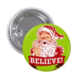 Believe In Santa Claus 1 Inch Round Button