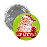 Believe In Santa Claus Button