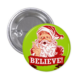 Believe In Santa Claus Button