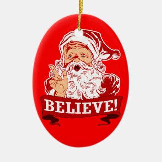 Believe In Santa Claus Christmas Ceramic Ornament