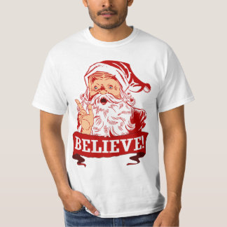 Believe In Santa Claus Shirt