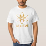 Believe (in Science) T-Shirt