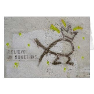 Believe in Something Greeting Card
