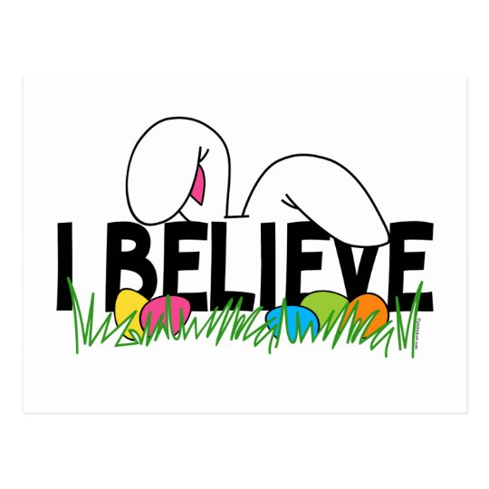 Believe In The Easter Bunny Postcard