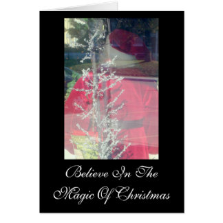 Believe In The Magic Of Christmas Card
