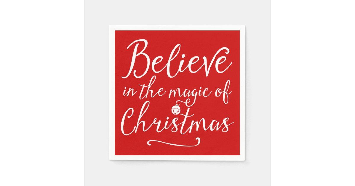 Believe In The Magic Of Christmas Paper Napkin | Zazzle.com