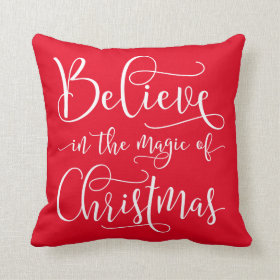 Believe In The Magic Of Christmas Pillows
