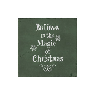 Believe in the magic of Christmas Quote Stone Magnet