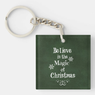 Believe in the magic of Christmas Quote Keychain
