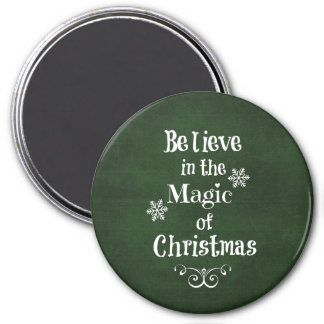 Believe in the magic of Christmas Quote Magnet