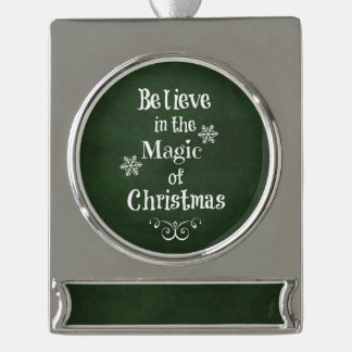 Believe in the magic of Christmas Quote Silver Plated Banner Ornament