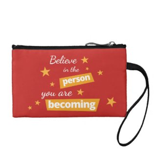 Believe in the Person You Are Becoming Coin Purse