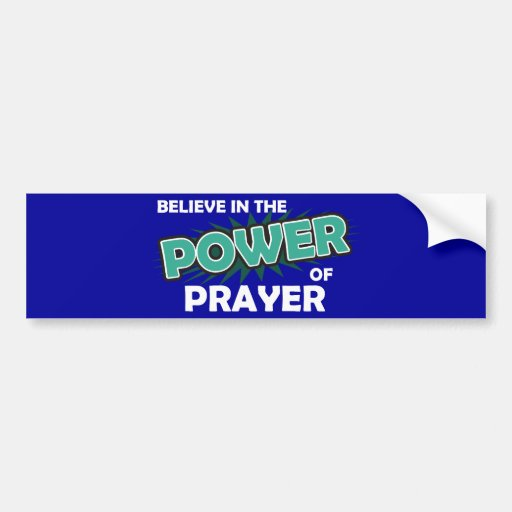 Believe in the Power of Prayer Bumper Stickers