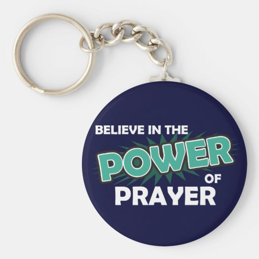 Believe in the Power of Prayer Keychains