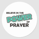 Believe in the Power of Prayer Round Stickers