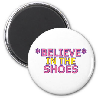 Believe in the Shoes (Oudin) 2 Inch Round Magnet