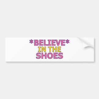 Believe in the Shoes (Oudin) Bumper Sticker
