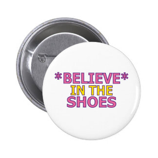 Believe in the Shoes (Oudin) Pinback Button