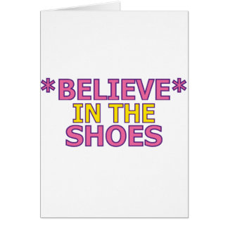 Believe in the Shoes (Oudin) Greeting Card