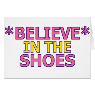 Believe in the Shoes (Oudin) Greeting Cards