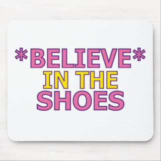 Believe in the Shoes (Oudin) Mouse Pad