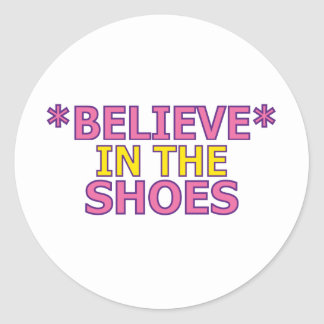 Believe in the Shoes (Oudin) Classic Round Sticker