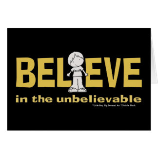 Believe in the Unbelievable Card
