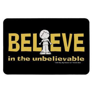 Believe in the Unbelievable Rectangular Photo Magnet