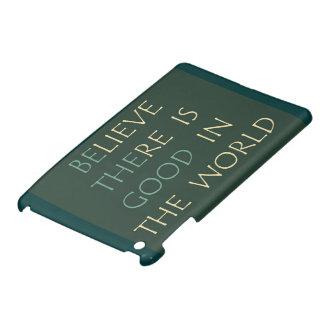 Believe in the world iPad Mini Case