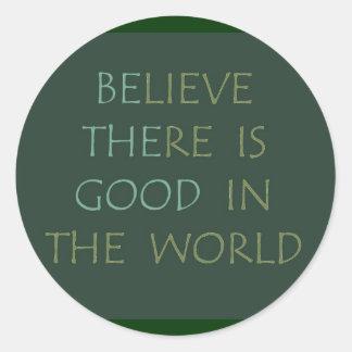 Believe in the world Sticker