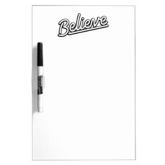 Believe in white Dry-Erase whiteboards