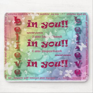 Believe In You Mouse Pad