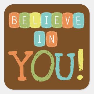 Believe in YOU Square Sticker